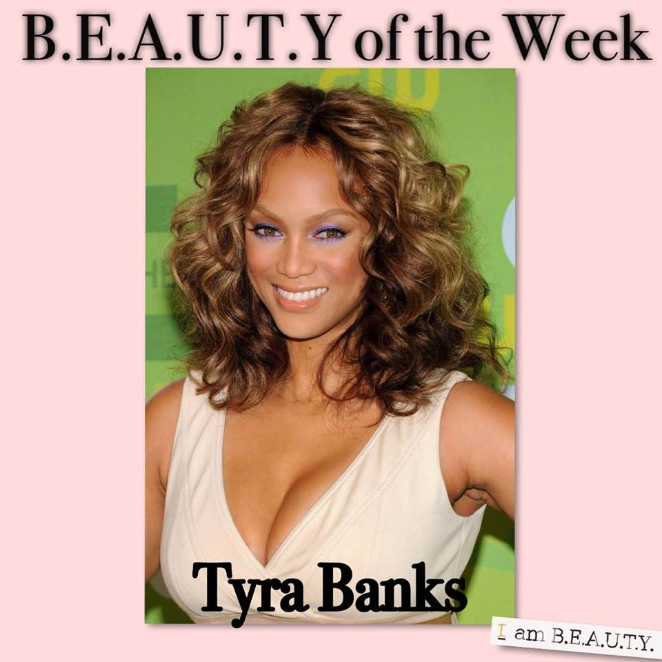 Tyra Banks BEAUTY of the WEEK
